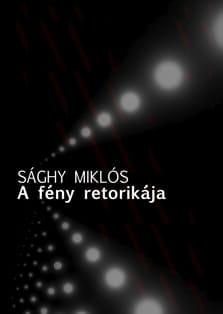 Sághy Miklós: A fény retorikája