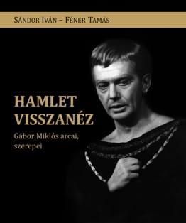 Sándor Iván–Féner Tamás: Hamlet visszanéz