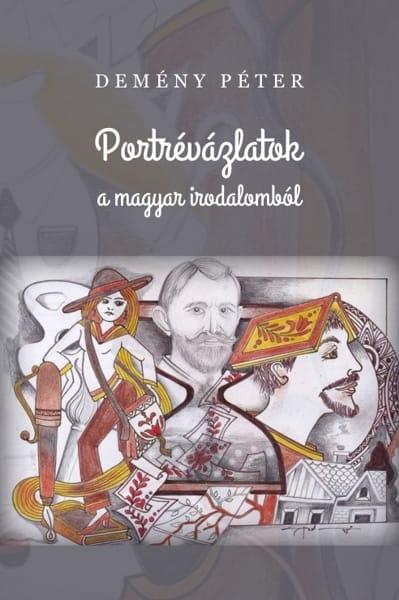 Demény Péter: Portrévázlatok  a magyar irodalomból