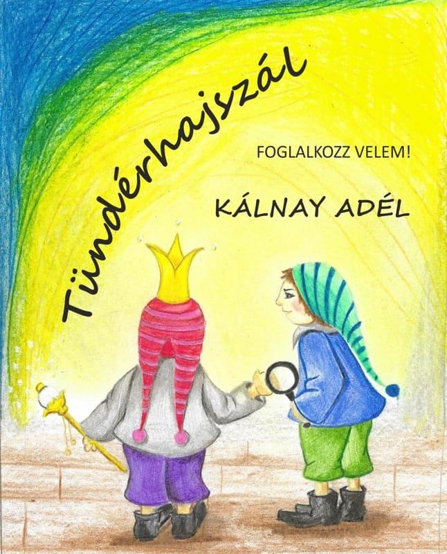 Könyvhét - Kálnay Adél: Tündérhajszál (Foglalkozz velem!)