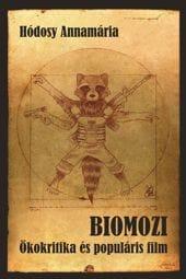 Hódosy Annamária: Biomozi (Ökokritika és populáris film)