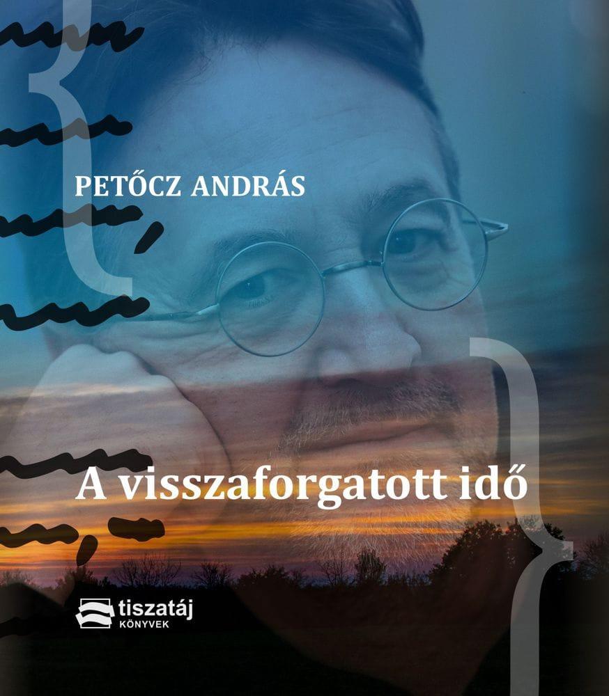 Petőcz András: A visszaforgatott idő