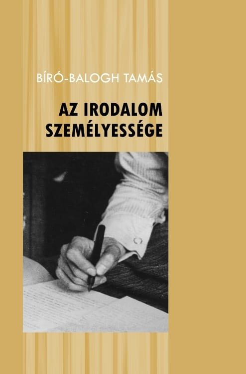 Bíró-Balogh Tamás: Az irodalom személyessége